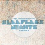 Sleepless Nights - The Communicaton Barrier