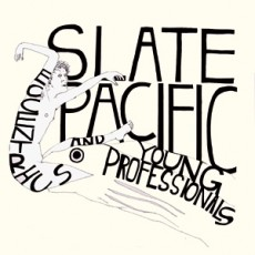 Slate Pacific - Eccentrics and Young Professionals