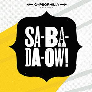 Gypsophilia - Sa-Ba-Da-OW!
